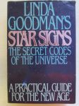 Star Signs - The secret codes of the universe - A practical guide for the new age