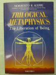 Trilogical Metaphysics - The Liberation of Being