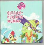 My Little Pony / Hullunkurinen mummo