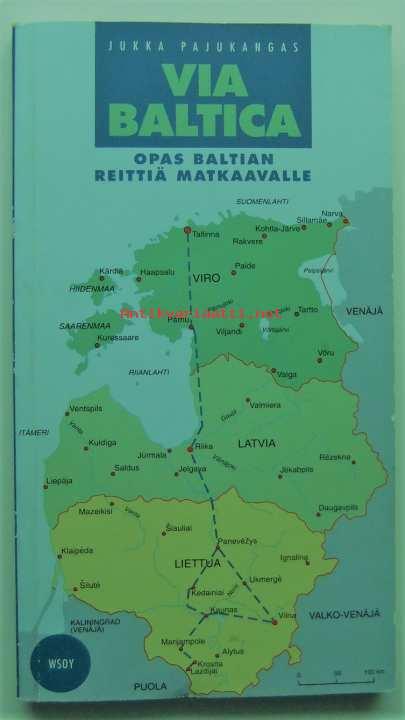 Via Baltica Opas Baltian Reittia Matkaavalle Pajukangas Jukka