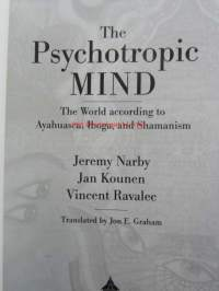 Psykchotropic Mind, The world according to Ayahuasca, Iboga, and Shamanism - Psykotrooppinen mieli, Ayahuasca, Ibogan ja Shamanismin maailman mukaan