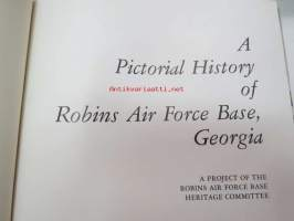 A Pictorial History of Robins Air Force Base, Georgia