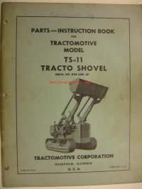 Tractomotive TS-11 Tracto Shovel Parts and Instruction Book varaosaluettelo  ja käyttöohjekirja