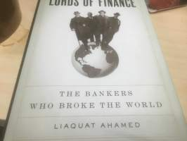 Lords of Finance. The Bankers Who Broke The World