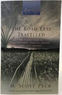 (The) road less travelled - The classic work on relationships, spiritual growth and life's meaning