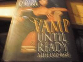 Vamp until ready. A Life Laid Bare