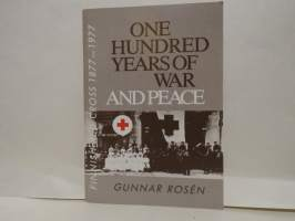 One Hundred Years of War and Peace - Finnish Red Cross 1877 - 1977