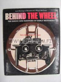 Behind the wheel The magic and manners of early motoring