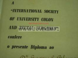 "A "" International Society of University Colon  and Rectal Surgeons""... diploma... doctor Harry E. Blomquist 1970 -diplomi"