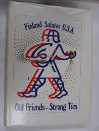 Old Friends - Strong Ties. Finland Salutes U.S.A.