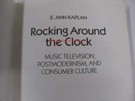 Rocking Around the Clock. Music television, postmodernism and consumer culture