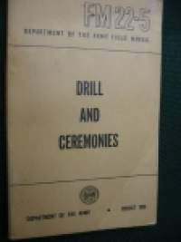 Drill and ceremonies. FM 22-5 army field manual