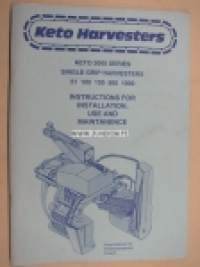 Keto harvesters series 2000 single grip harvesters 51, 100, 150, 500, 1000 -instructions for installation use and maintenance