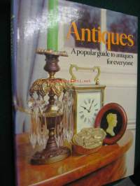 Antiques. A popular quide to antiques for everyone