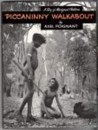 PICCANINNY WALKABOUT, A story of aboriginal children