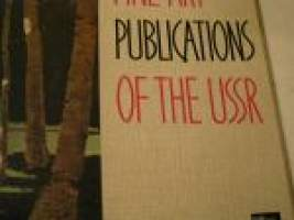 FINE ART PUBLICATIONS OF THE USSR