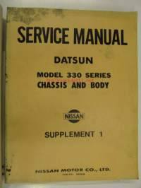 Datsun Model 330 series Chassis and Body Service Manua + Supplement 1l -korjaamokirja