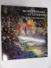 Monet's Years in Giverny : Beyond Impressionism