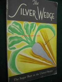 The Silver Wedge. The Sugar Beet in the United States