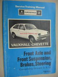 Vauxhall Chevette Service training manual Front axle and front suspension, brakes, steering