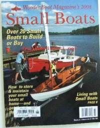 WoodenBoat Magazine´s 2008 Small Boats. Cont. e.g. Over 20 Small Boats to Build or Buy, How to store & maintain your small boats, Living with Small Boats