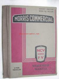 Morris Commercial 5-ton vehicles NCV FV Range FV 9/5, FVO 9/5, FV 12/5, FVO 12/5, NCV 13/5, NCVO 13/5 workshop manual -korjaamokirja englanniksi