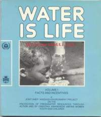 Water is life - volume 1 Facts and incentives