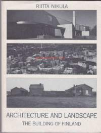Architecture and Landscape - The Building of Finland, 1993. 1. painos