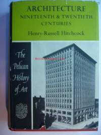 Architecture nineteenth & twentieth centuries Henry-Russell Hitchcock/The Pelican History of Art